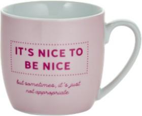 Slogan-Mug-Nice-to-be-Nice on sale